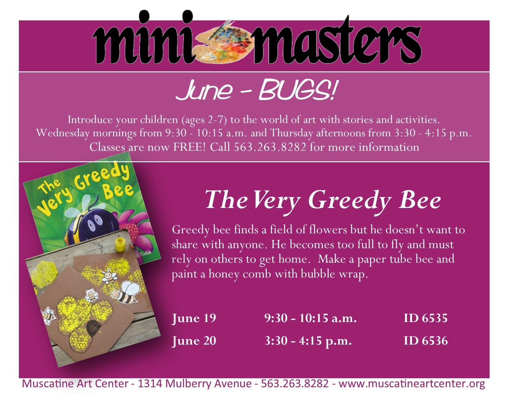 June 19-20  - The Very Greedy Bee - mini masters